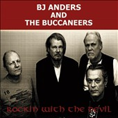 B.J. Anders/BJ Anders & the Buccaneers/The Buccaneers (Doo Wop): Rockin' With the Devil