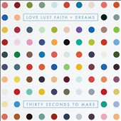 30 Seconds to Mars: Love Lust Faith + Dreams [Clean] [5/21]