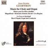 Geoffroy: Music for Choir & Organ /Niquet, Concert Spirituel
