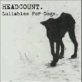Headcount: Lullabies for Dogs