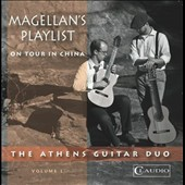 Magellan's Playlist, On Tour in China Vol. 1 - Works by Say, Duarte, Lieberman, Francaix, Guang, Dyens / Athens Guitar Duo