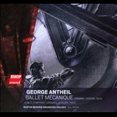 George Antheil: Ballet Mecanique; A Jazz Symphony / BMOP, Rose