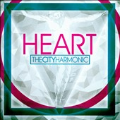 The City Harmonic/The City Harmonics: Heart