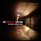An  Unreal Dream: The Michael Morton Story [Soundtrack]