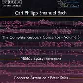 C.P.E. Bach: Complete Keyboard Concertos Vol 5 / Sp&#225;nyi