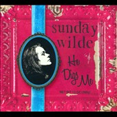 Sunday Wilde: He Digs Me
