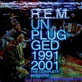 R.E.M.: Unplugged 1991/2001: Complete Sessions [Digipak]
