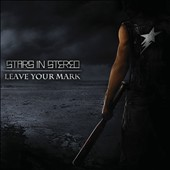 Stars in Stereo: Leave Your Mark [Digipak] *