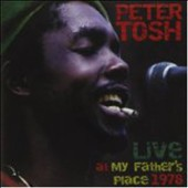 Peter Tosh: Live at My Father's Place 1978 *