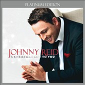 Johnny Reid: Christmas Gift to You [Platinum Edition] *