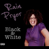 Rain Pryor: Black & White [PA] [Digipak]