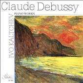 Debussy: Piano Works / Ivo Kaltchev, piano