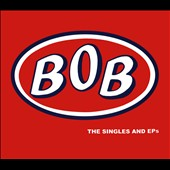 Bob (U.K.): The Singles and EPs [Digipak] *
