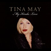 Tina May: My Kinda Love [Digipak]
