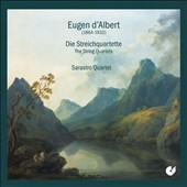 Eugen d'Albert (1864-1932): The String Quartets (2), Opp. 7 & 11 / Sarastro Quartet