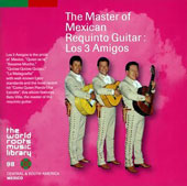 Los 3 Amigos: The Masters of Mexican Requinto Guitar