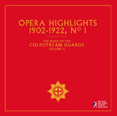 The Band of the Coldstream Guards, Vol. 4: Opera Highlights 1902-1922, No. 1
