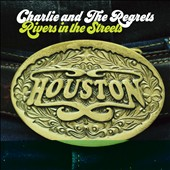 Charlie and the Regrets: Rivers in the Streets [2/24]