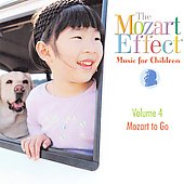 The Mozart Effect Vol 4 - Music for Children - Mozart To Go