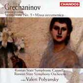 Grechaninov: Symphony no 5, Missa Oecumenica, etc