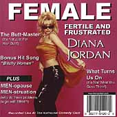 Diana Jordan: Female, Fertile And Frustrated [Clean] [Edited] *