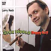 Larry Reeb: Sick World, Happy Guy