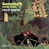 Gottschalk: Piano Music Vol 5 / Philip Martin