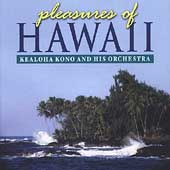 Kealoha Kono: Pleasures of Hawaii *
