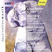 Mahler: Symphony no 6;  Berg, Schubert / Gielen, et al