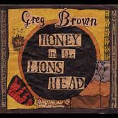 Greg Brown: Honey in the Lion's Head