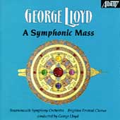 Lloyd: A Symphonic Mass / George Lloyd, Bournemouth SO