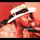 Taj Mahal: Sugar Mama Blues