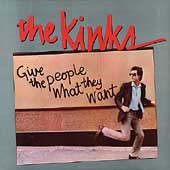 The Kinks: Give the People What They Want [Digipak] [Remaster]