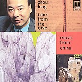 Zhou Long: Tales from the Cave / Zhou Long, China Ensemble