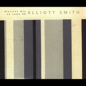 Elliott Smith: Division Day/No Name #6 [Single]