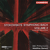 Stokowski's Symphonic Bach Vol 2 / Bamert, BBC Philharmonic