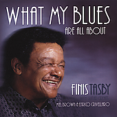 Finis Tasby: What My Blues Are All About *