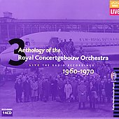 Anthology of the Royal Concertgebouw Orchestra Vol 3 1960-70