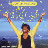 Carla Ann Harris: Joy Is Waiting *