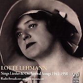 Lotte Lehman Sings Lieder & Orchestral Songs 1941-1950