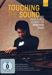Nobuyukitsujii: Touching the Sound, the life story of blind pianist Nobuyuki Tsujii. A film by Peter Rosen with documentary and concert footage [DVD]
