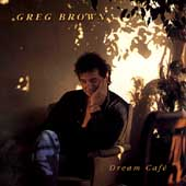 Greg Brown: Dream Cafe