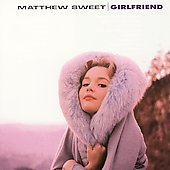 Matthew Sweet: Girlfriend