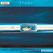 Irony / Percussion Group The Hague