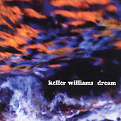 Keller Williams: Dream