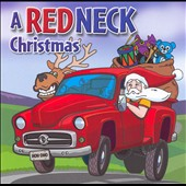 Slidawg & the Redneck Ramblers: A Redneck Christmas