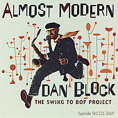 Daniel Block: Almost Modern: The Swing to Bop Project *