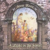 Anne Roos: A Light in the Forest *