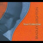 Bradley Leighton: Soul Collective [Digipak] *
