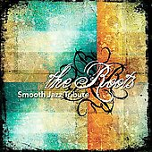 The Smooth Jazz All Stars: The Roots Smooth Jazz Tribute